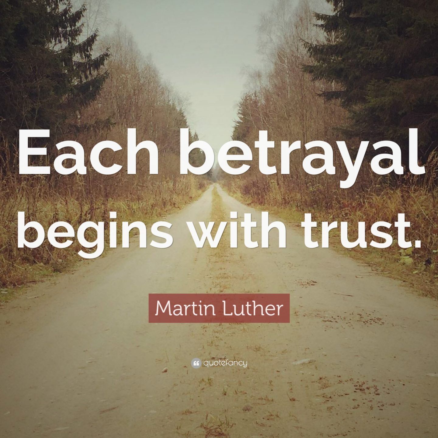 Betrayed Trust Quotes: How Matters